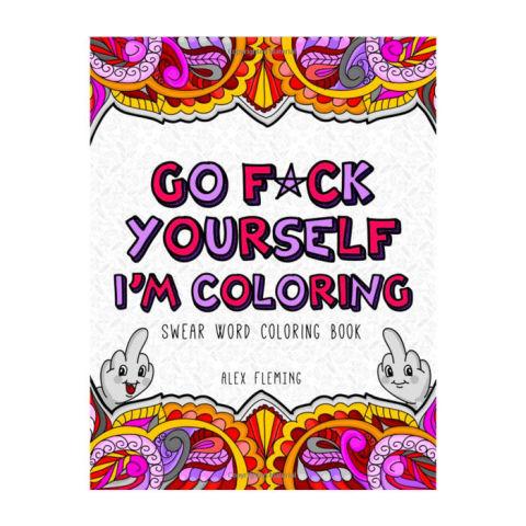 Go Fck Yourself Im Coloring Swear Word Book